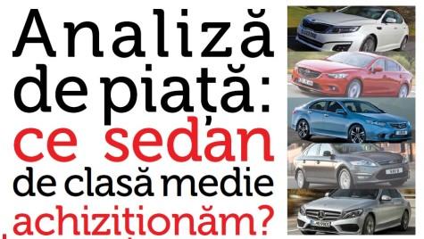Analiză de piață. Ce sedan de clasă medie achiziționăm?