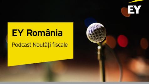 """EY lansează """"Noutăţi fiscale"""", primul podcast despre fiscalitate din România"""